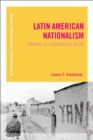 Latin American Nationalism : Identity in a Globalizing World - eBook