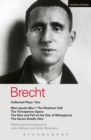 Brecht Collected Plays: 2 : Man Equals Man; Elephant Calf; Threepenny Opera; Mahagonny; Seven Deadly Sins - eBook