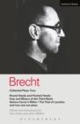 Brecht Collected Plays: 4 : Round Heads & Pointed Heads; Fear & Misery of the Third Reich; Senora Carrar's Rifles; Trial of Lucullus; Dansen; How Much Is Your Iron? - eBook