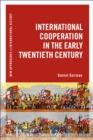 International Cooperation in the Early Twentieth Century - eBook