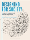 Designing for Society : Products and Services for a Better World - Book