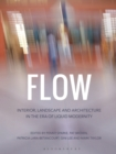 Flow : Interior, Landscape and Architecture in the Era of Liquid Modernity - eBook