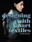 Designing with Smart Textiles - Book