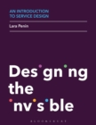 An Introduction to Service Design : Designing the Invisible - Book