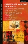 Christopher Marlowe: Four Plays : Tamburlaine, Parts One and Two, The Jew of Malta, Edward II and Dr Faustus - eBook