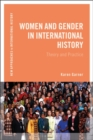 Women and Gender in International History : Theory and Practice - Book