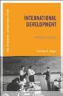 International Development : A Postwar History - Book