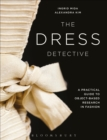 The Dress Detective : A Practical Guide to Object-Based Research in Fashion - eBook