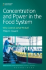 Concentration and Power in the Food System : Who Controls What We Eat? - Book