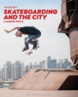 Skateboarding and the City : A Complete History - Book