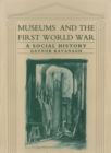 Museums and the First World War : A Social History - eBook