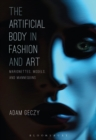The Artificial Body in Fashion and Art : Marionettes, Models and Mannequins - eBook