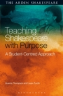 Teaching Shakespeare with Purpose : A Student-Centred Approach - Book