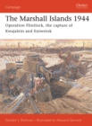 The Marshall Islands 1944 : Operation Flintlock, the capture of Kwajalein and Eniwetok - eBook