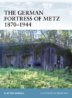 The German Fortress of Metz 1870 1944 - eBook