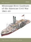 Mississippi River Gunboats of the American Civil War 1861 65 - eBook