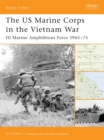 The US Marine Corps in the Vietnam War : III Marine Amphibious Force 1965 75 - eBook