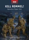 Kill Rommel! : Operation Flipper 1941 - Book