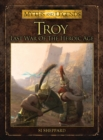 Troy : Last War of the Heroic Age - eBook