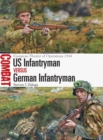 US Infantryman vs German Infantryman : European Theater of Operations 1944 - eBook