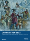 On the Seven Seas : Wargames Rules for the Age of Piracy and Adventure c.1500-1730 - Book