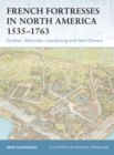 French Fortresses in North America 1535 1763 : Qu bec, Montr al, Louisbourg and New Orleans - eBook