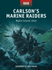 Carlson s Marine Raiders : Makin Island 1942 - eBook