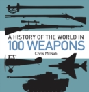 A History of the World in 100 Weapons - Book
