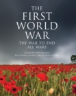 The First World War : The war to end all wars - eBook