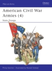 American Civil War Armies (4) : State Troops - eBook