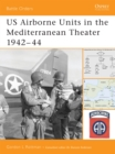US Airborne Units in the Mediterranean Theater 1942 44 - eBook