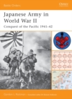 Japanese Army in World War II : Conquest of the Pacific 1941 42 - eBook