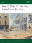 World War II Infantry Anti-Tank Tactics - eBook
