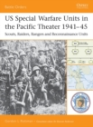 US Special Warfare Units in the Pacific Theater 1941 45 : Scouts, Raiders, Rangers and Reconnaissance Units - eBook