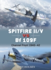 Spitfire II/V vs Bf 109F : Channel Front 1940-42 - Book