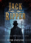 Jack the Ripper : The Murders, the Mystery, the Myth - eBook