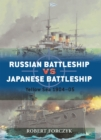 Russian Battleship vs Japanese Battleship : Yellow Sea 1904 05 - eBook