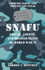 SNAFU Situation Normal All F***ed Up : Sailor, Airman, and Soldier Slang of World War II - eBook