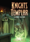 Knights Templar : A Secret History - eBook