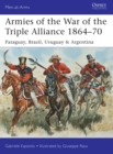 Armies of the War of the Triple Alliance 1864 70 : Paraguay, Brazil, Uruguay & Argentina - eBook