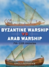Byzantine Warship vs Arab Warship : 7th-11th centuries - Book