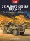 Stirling's Desert Triumph : The SAS Egyptian Airfield Raids 1942 - Book