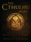 The Cthulhu Wars : The United States' Battles Against the Mythos - Book
