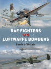 RAF Fighters vs Luftwaffe Bombers : Battle of Britain - Book