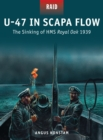 U-47 in Scapa Flow : The Sinking of HMS Royal Oak 1939 - Book