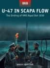 U-47 in Scapa Flow : The Sinking of HMS Royal Oak 1939 - eBook