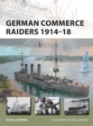 German Commerce Raiders 1914-18 - Book