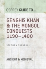 Genghis Khan & the Mongol Conquests 1190 1400 - eBook