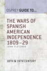 The Wars of Spanish American Independence 1809 29 - eBook