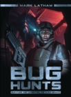 Bug Hunts : Surviving and Combating the Alien Menace - Book